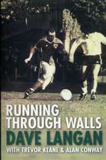 Keane, T: Running Through Walls Dave Langan