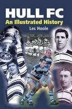Hoole, L: Hull FC: An Illustrated History