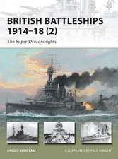 British Battleships 1914–18 (2): The Super Dreadnoughts