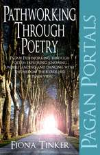 Pagan Portals – Pathworking through Poetry – Pagan Pathworking through poetry: exploring, knowing, understanding and dancing with the wisdom the bard