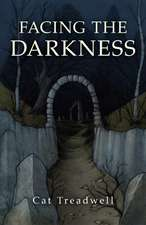 Facing the Darkness