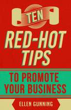 Ten Red-Hot Tips to Promote Your Business