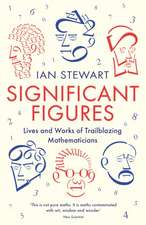 Significant Figures: Lives and Works of Trailblazing Mathematicians