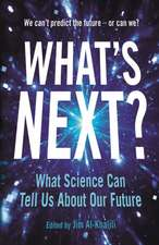 What's Next?: Even Scientists Can't Predict the Future – or Can They?