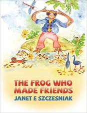 The Frog Who Made Friends