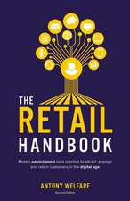 The Retail Handbook (Second Edition): Master Omnichannel Best Practice to Attract, Engage and Retain Customers in the Digital Age