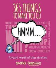 365 Things to Make You Go Hmm:  A Year's Worth of Class Thinking