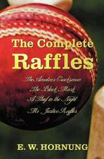 The Complete Raffles (Complete and Unabridged) Includes