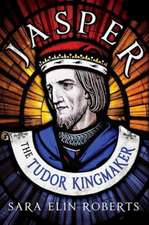 Jasper:  The Tudor Kingmaker
