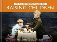 The Retronaut Guide to Raising Children