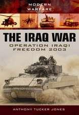 The Iraq War:  Operation Iraqi Freedom 2003-2011