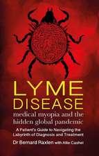 Lyme Disease: Medical Myopia & the Hidden Epidemic