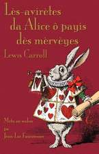 Les-Aviretes Da Alice O Payis Des Merveyes:  A Destiny in Eight Fits. a Tale Inspired by Lewis Carroll's the Hunting of the Snark