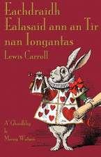 Eachdraidh Ealasaid Ann an Tir Nan Iongantas:  A Tangled Tale