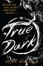 The True Trilogy: True Dark