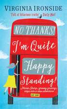 No, Thanks! I'm Quite Happy Standing!