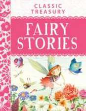 Classic Treasury Fairy Stories:  A Perfect Story Time Book to Read to Young Kids
