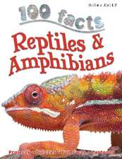 100 Facts Reptiles & Amphibians:  Projects, Quizzes, Fun Facts, Cartoons