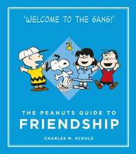 Schulz, C: The Peanuts Guide to Friendship