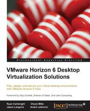 Vmware Horizon 6 Desktop Virtualization Solutions Second Edition:  The Definitive Admin Handbook Second Edition