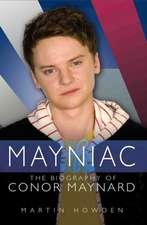 Mayniac:  The Biography of Conor Maynard