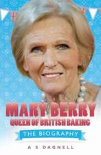 Mary Berry:  The Biography