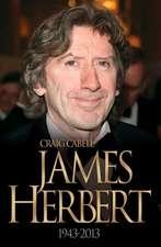 James Herbert:  The Authorised True Story 1943-2013