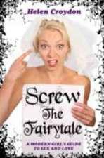Screw the Fairytale