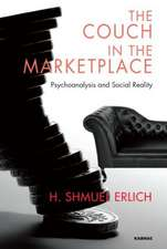 The Couch in the Marketplace:  Psychoanalysis and Social Reality