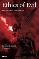 Ethics of Evil:  Psychoanalytic Investigations