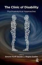 The Clinic of Disability: Psychoanalytical Approaches