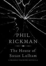 The House of Susan Lulham:  A Merrily Watkins Novella