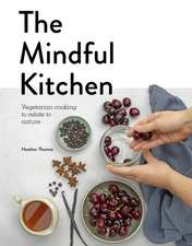 Thomas, H: The Mindful Kitchen