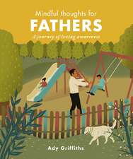 Mindful Thoughts for Fathers: A Journey of Loving-Kindness