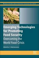 Emerging Technologies for Promoting Food Security: Overcoming the World Food Crisis