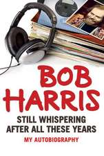 Bob Harris:  Still Whispering After All These Years