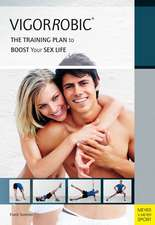 Vigorrobic:  The Training Plan to Boost Your Sex Life