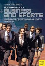 High Performance in Business and Sports:  Maximum Energy for Professionals & Athletes