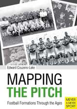 Mapping the Pitch Football Formations Through the Ages:  A History, a Manual and a Law Dissertation on the Rugby Scrum