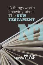 10 Things Worth Knowing About the New Testament