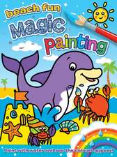 Hewitt, A: Magic Painting: Beach Fun