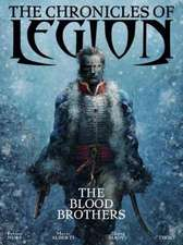The Chronicles of Legion Volume 3:  The Blood Brothers