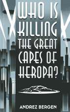 Who Is Killing the Great Capes of Heropa?:  How Near-Death Experiences Prove the Afterlife