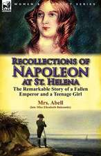 Recollections of Napoleon at St. Helena