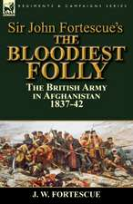 Sir John Fortescue's the Bloodiest Folly