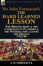 Sir John Fortescue's The Hard Learned Lesson
