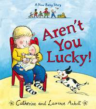 Aren't You Lucky!