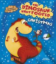 Dinosaur That Pooped Christmas