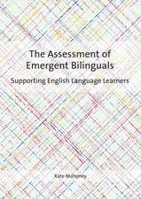 The Assessment of Emergent Bilinguals: Supporting English Language Learners