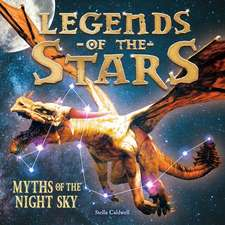 Legends of the Stars: Myths of the Night Sky